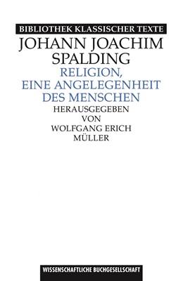 Abbildung von Müller / Spalding | Religion, eine Angelegenheit des Menschen | Sonderausgabe des Neudrucks 1997 | 2017 | Hrsg. von Wolfgang Erich Mülle...