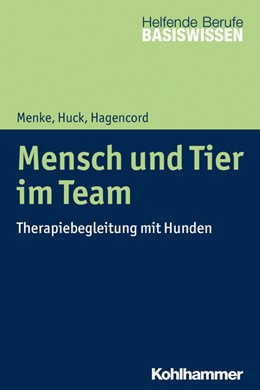 Abbildung von Menke / Huck | Mensch und Tier im Team | 1. Auflage | 2018 | beck-shop.de