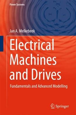 Abbildung von Melkebeek | Electrical Machines and Drives | 1st ed. 2018 | 2018 | Fundamentals and Advanced Mode...