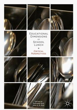 Abbildung von Rice / Rud | Educational Dimensions of School Lunch | 1st ed. 2018 | 2018 | Critical Perspectives