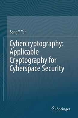 Abbildung von Yan | Cybercryptography: Applicable Cryptography for Cyberspace Security | 1st ed. 2019 | 2019