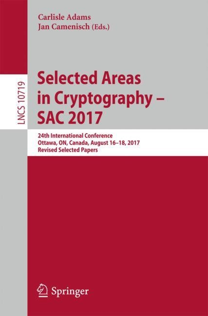 Selected Areas in Cryptography – SAC 2017 | Adams / Camenisch | 1st ed. 2018, 2018 | Buch (Cover)