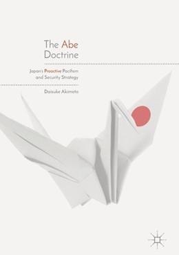 Abbildung von Akimoto | The Abe Doctrine | 1st ed. 2018 | 2018 | Japan's Proactive Pacifism and...