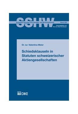 Abbildung von Meier | Schiedsklauseln in Statuten schweizerischer Aktiengesellschaften | 2017 | Band 338