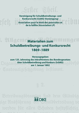 Abbildung von Materialien zum Schuldbetreibungs- und Konkursrecht 1869-1889   2017   Herausgegeben zum 125. Jahrest...