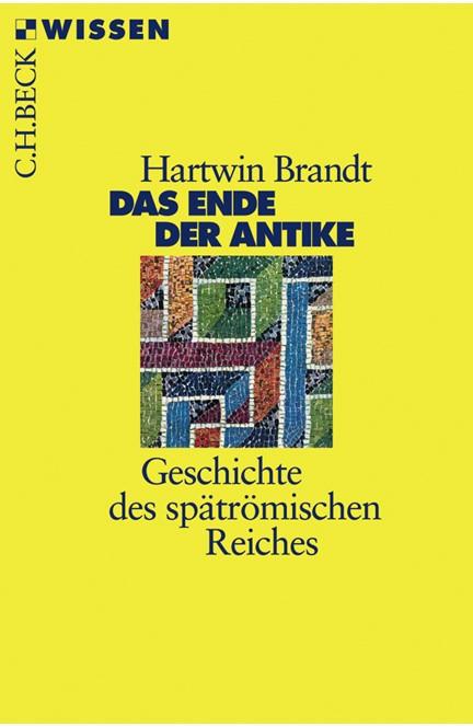 Cover: Hartwin Brandt, Das Ende der Antike