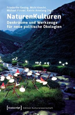 Abbildung von Gesing / Knecht / Flitner / Amelang | NaturenKulturen | 2019 | Denkräume und Werkzeuge für ne...