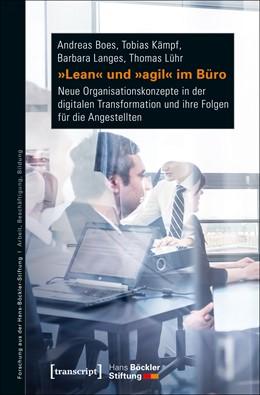 Abbildung von Boes / Kämpf / Langes | »Lean« und »agil« im Büro | 2018 | Neue Organisationskonzepte in ...