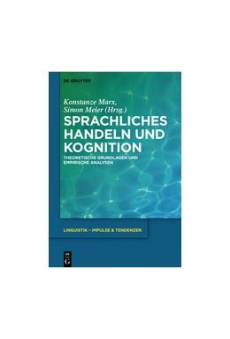 Abbildung von Marx / Meier   Sprachliches Handeln und Kognition   2018   Theoretische Grundlagen und em...