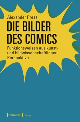 Abbildung von Press | Die Bilder des Comics | 2018 | Funktionsweisen aus kunst- und...