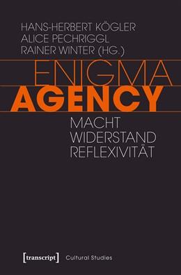 Abbildung von Kögler / Pechriggl / Winter | Enigma Agency | 2019 | Macht, Widerstand, Reflexivitä...