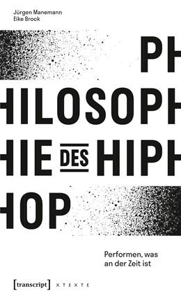 Abbildung von Manemann / Brock | Philosophie des HipHop | 2018 | Performen, was an der Zeit ist