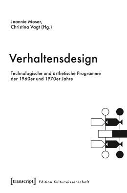 Abbildung von Moser / Vagt   Verhaltensdesign   2018   Technologische und ästhetische...