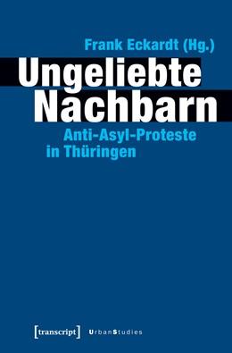 Abbildung von Eckardt | Ungeliebte Nachbarn | 1. Auflage | 2018 | beck-shop.de