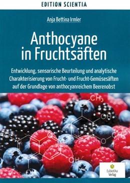 Abbildung von Irmler | Anthocyane in Fruchtsäften | 1. Auflage | 2018 | beck-shop.de