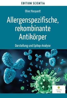 Abbildung von Marquardt   Allergenspezifische, rekombinante Antikörper   2018   Darstellung und Epitop-Analyse