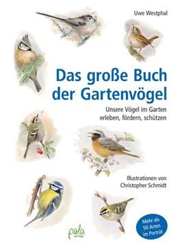 Abbildung von Westphal | Das große Buch der Gartenvögel | 2018 | Unsere Vögel im Garten erleben...
