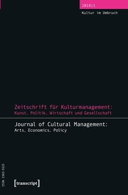 Abbildung von Höhne / Glesner | Zeitschrift für Kulturmanagement: Kunst, Politik, Wirtschaft und Gesellschaft | 1. Auflage | 2018 | beck-shop.de