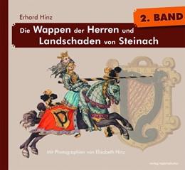 Abbildung von Hinz   Die Wappen der Herren und Landschaden von Steinach, Bd. 2   2018