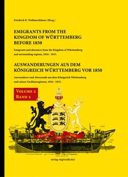Abbildung von Wollmershäuser   Auswanderungen aus dem Königreich Württemberg vor 1850, Bd. 2   2017   Auswanderer und Abwesende aus ...