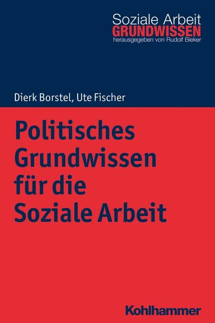 Politisches Grundwissen für die Soziale Arbeit | Borstel / Fischer, 2018 | Buch (Cover)
