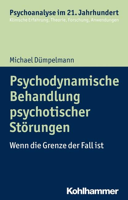 Psychodynamische Behandlung psychotischer Störungen | Dümpelmann, 2018 | Buch (Cover)