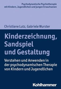 Abbildung von Lutz / Wurster   Kinderzeichnung, Sandspiel und Gestaltung   1. Auflage   2018   beck-shop.de