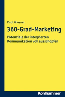 Abbildung von Wiesner | 360-Grad-Marketing | 2020 | Potenziale der integrierten St...