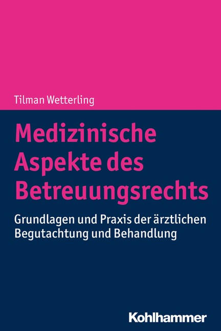 Medizinische Aspekte des Betreuungsrechts | Wetterling, 2018 | Buch (Cover)