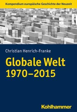 Abbildung von Henrich-Franke | Globale Welt (1970-2015) | 2019