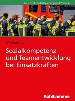 Abbildung von Lülf | Sozialkompetenz und Teamentwicklung bei Einsatzkräften | 1. Auflage | 2018 | beck-shop.de