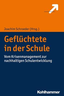 Abbildung von Schroeder | Geflüchtete in der Schule | 2018 | Vom Krisenmanagement zur nachh...