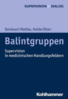 Abbildung von Mattke / Otten | Balintgruppen | 2020 | Supervision in medizinischen H...