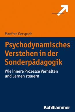 Abbildung von Gerspach | Psychodynamisches Verstehen in der Sonderpädagogik | 2018 | Wie innere Prozesse Verhalten ...