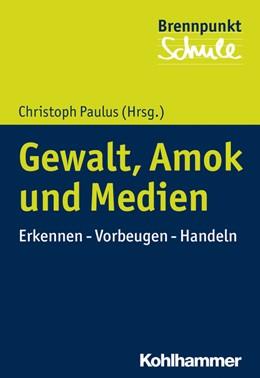 Abbildung von Paulus | Gewalt, Amok und Medien | 1. Auflage | 2019 | beck-shop.de