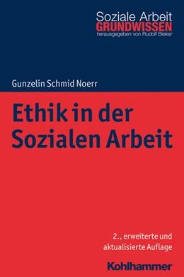 Abbildung von Schmid Noerr | Ethik in der Sozialen Arbeit | 2., erweiterte und überarbeitete Auflage | 2018
