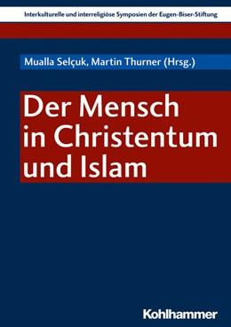 Abbildung von Selçuk / Thurner   Der Mensch in Christentum und Islam   2019