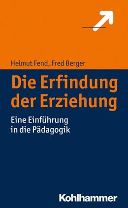 Abbildung von Berger / Fend | Die Erfindung der Erziehung | 2019
