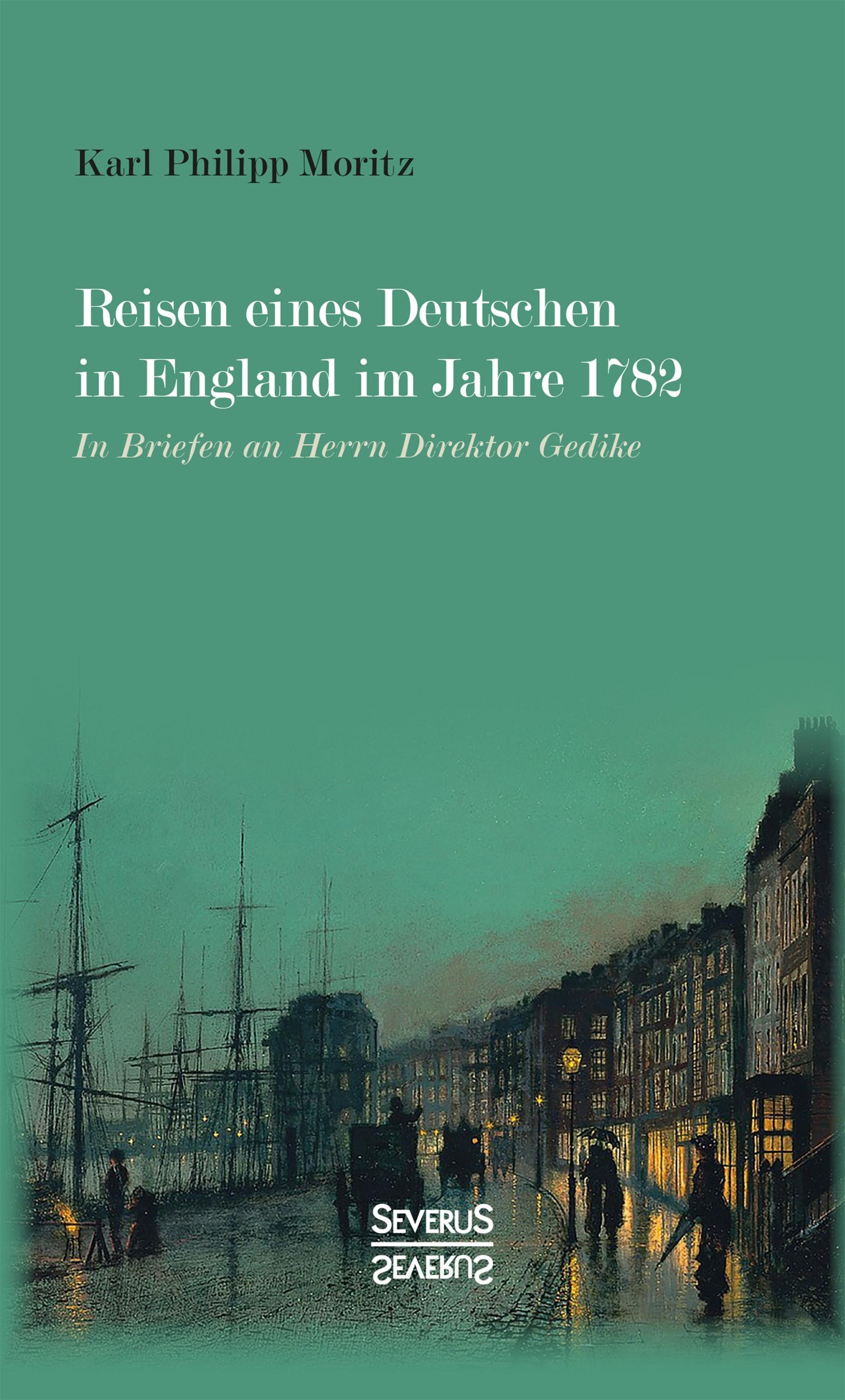Reisen eines Deutschen in England im Jahre 1782   Moritz   Neusatz der Originalausgabe von 1903, 2017   Buch (Cover)