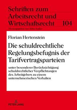 Abbildung von Hertenstein | Die schuldrechtliche Regelungsbefugnis der Tarifvertragsparteien | 1. Auflage | 2017 | 104 | beck-shop.de