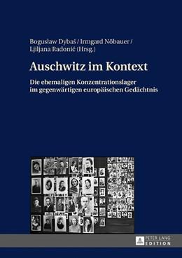 Abbildung von Radonic / Dybas | Auschwitz im Kontext | 1. Auflage | 2017 | beck-shop.de