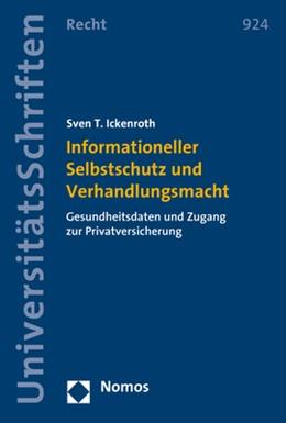 Abbildung von Ickenroth   Informationeller Selbstschutz und Verhandlungsmacht   1. Auflage   2017   beck-shop.de