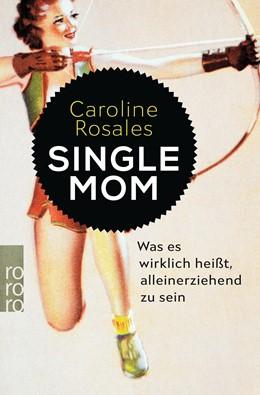 Abbildung von Rosales | Single Mom | 1. Auflage | 2018 | beck-shop.de