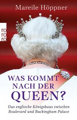 Abbildung von Höppner   Was kommt nach der Queen?   2018   Das englische Königshaus zwisc...