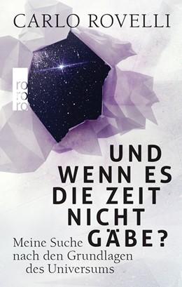 Abbildung von Rovelli | Und wenn es die Zeit nicht gäbe? | 2. Auflage | 2018 | beck-shop.de