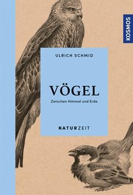 Abbildung von Schmid | Naturzeit Vögel | 2018 | Zwischen Himmel und Erde