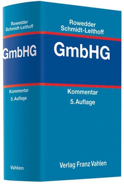 Gesetz betreffend die Gesellschaften mit beschränkter Haftung: GmbHG   Rowedder / Schmidt-Leithoff   Buch (Cover)