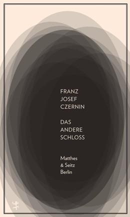 Abbildung von Czernin   Das andere Schloss   1. Auflage   2018   beck-shop.de