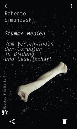 Abbildung von Simanowski | Stumme Medien | 1. Auflage | 2018 | beck-shop.de