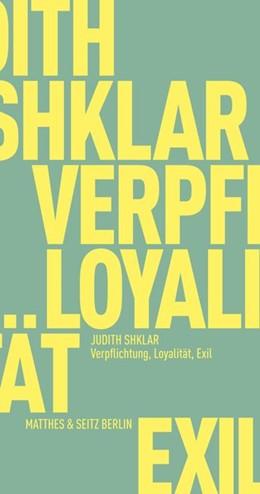 Abbildung von Shklar / Bajohr | Verpflichtung, Loyalität, Exil | 1. Auflage | 2019 | beck-shop.de